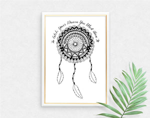 'To Catch Your Dream You Must Chase It' Dreamcatcher Mandala Art Print