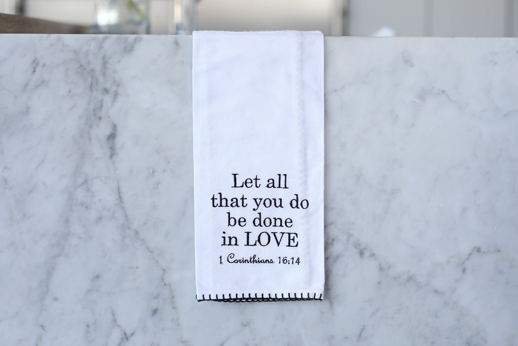 Let All That You Do Be Done In Love Tea Towel