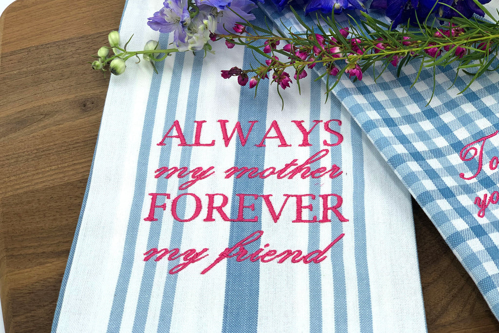 Always My Mother Forever My Friend Tea Towel