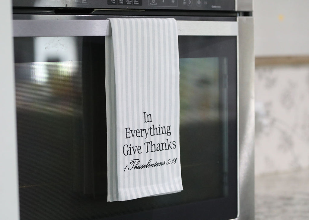In Everything Give Thanks Tea Towel