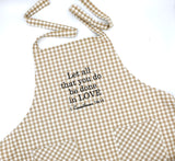 """Let all that you do be done in love"" Apron"