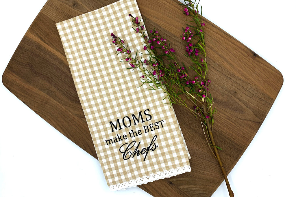 Moms Make the Best Chefs Tea Towel