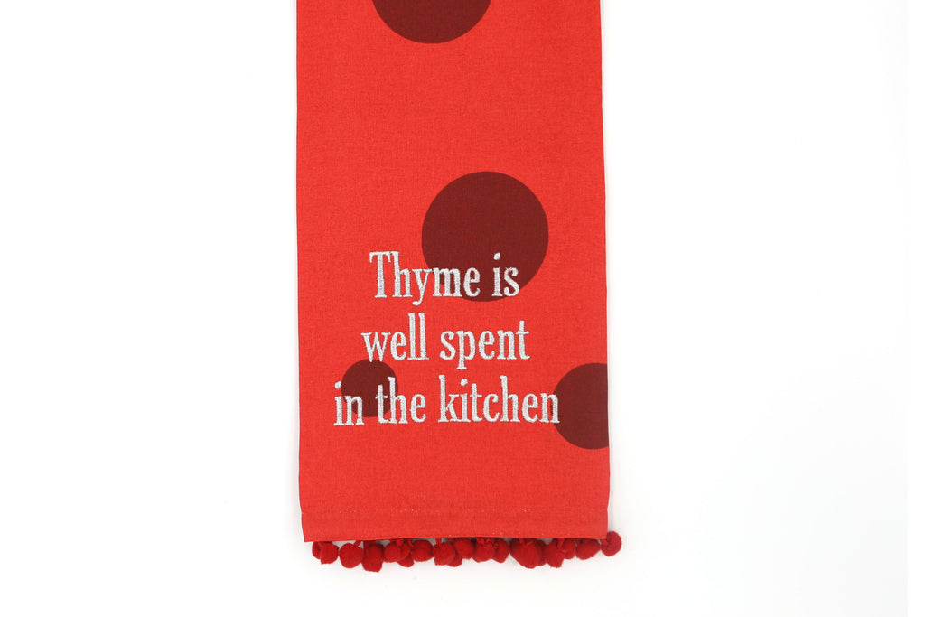 """Thyme is well spent in the kitchen"" Tea Towel"