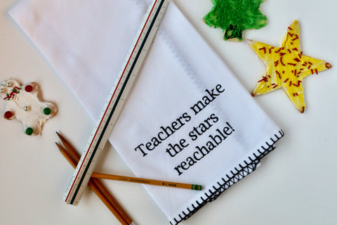 """Teachers make the stars reachable!"" Tea Towel"