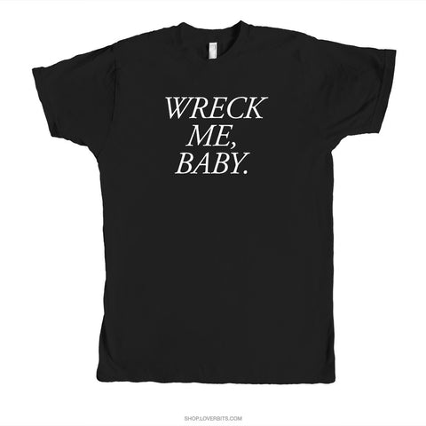 Wreck Me Baby