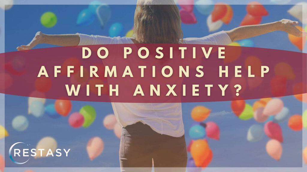 Do Positive Affirmations Help With Anxiety