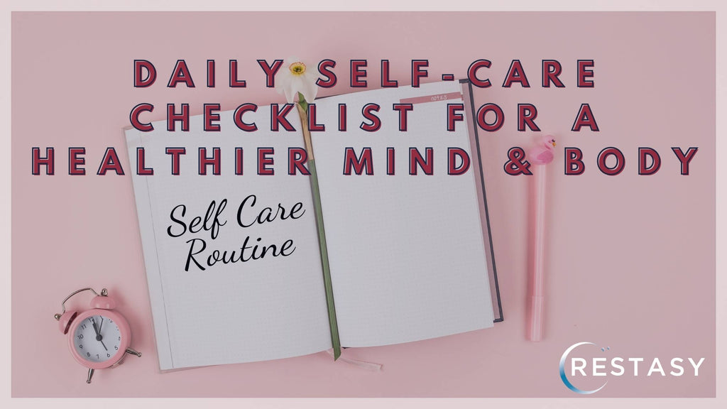 daily Self-Care Checklist for a healthier mind & body - daily routine to feel better and stress free