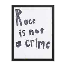 Load image into Gallery viewer, Race is not a crime Framed poster
