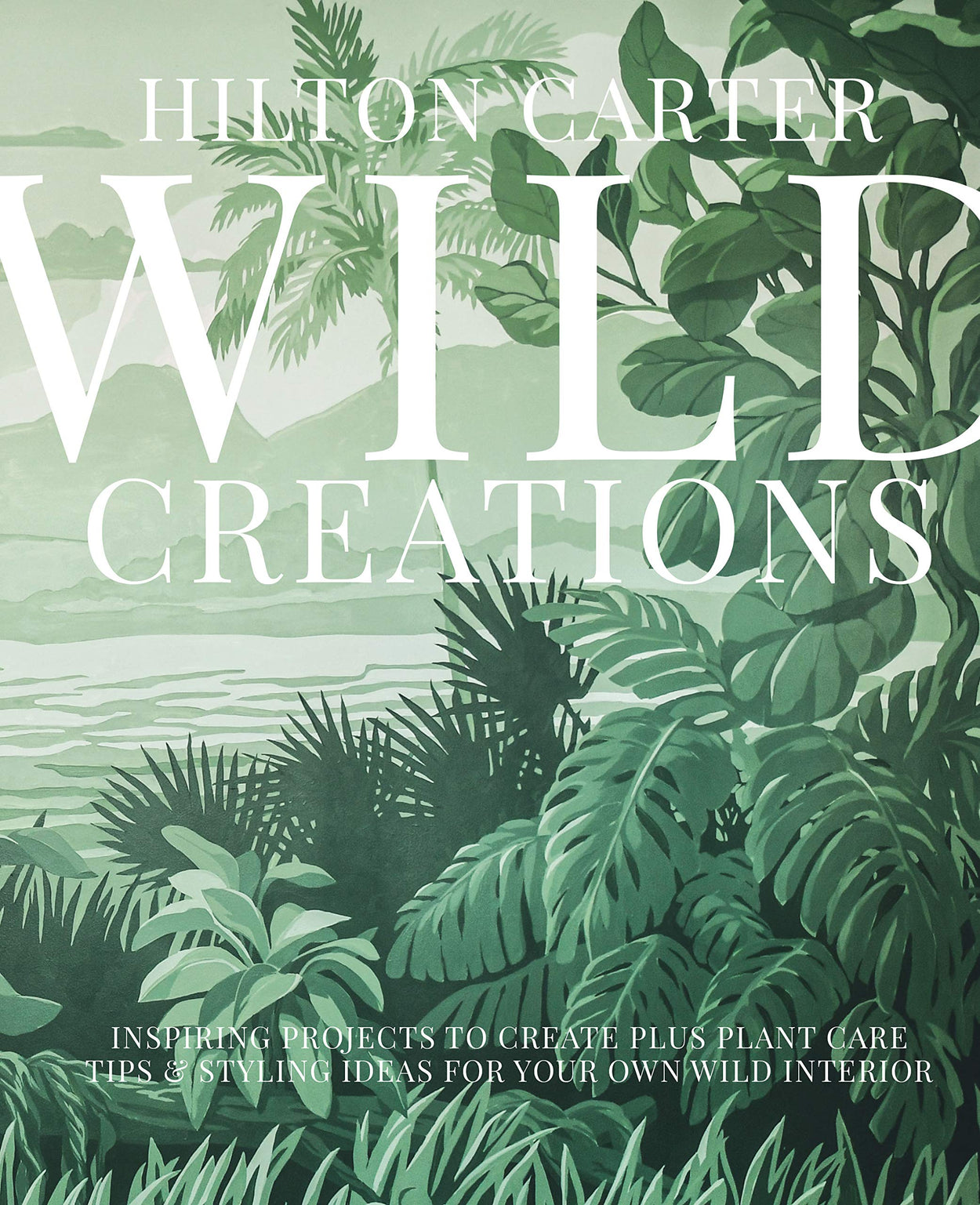 Wild Creations Book Cover with Graphics of Lush Tropical Plants in various shades of green