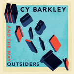 CY BARKLEY AND THE WAY OUTSIDERS - Mutability LP