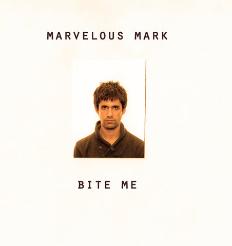MARVELOUS MARK - bite me 7""