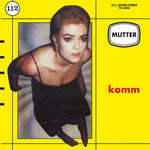 MUTTER - Komm LP