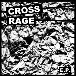 CROSS RAGE - same 7""