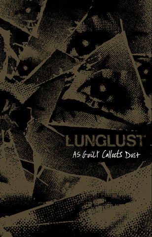 LUNGLUST - as guilt collects dust TAPE