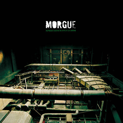 MORGUE - the process to define the shape of self loathing LP