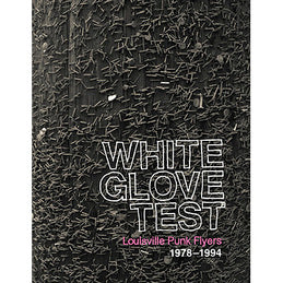 WHITE GLOVE TEST - Louisville Punk Flyers 1978 - 1994 BOOK