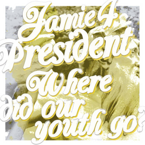 JAMIE 4 PRESIDENT - where did our youth go? LP