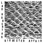 LAS ROBERTAS - Dissected Affair 7""