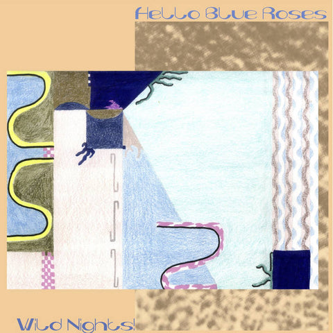 HELLO BLUE ROSES - Wild Nights! LP