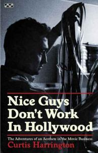 CURTIS HARRINGTON - Nice Guys Don't Work In Hollywood  BOOK