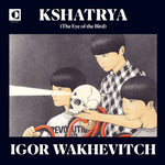 IGOR WAKHEVITCH -  Kshatrya - The Eye of the Bird OST LP