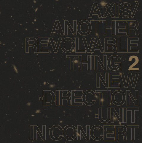 NEW DIRECTION UNIT - Axis/Another Revolvable Thing 2 LP