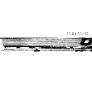 COLD CIRCUITS - same 7""