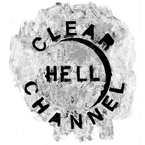 CLEAR CHANNEL - Hell LP