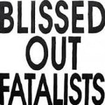 BLISSED OUT FATALISTS - Blissed Out Fatalists LP