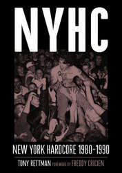 TONY RETTMAN - NYHC: New York Hardcore 1980-1990 BOOK