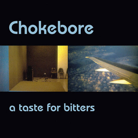 CHOKEBORE - A Taste For Bitters LP