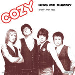 COZY - Kiss Me Dummy 7""