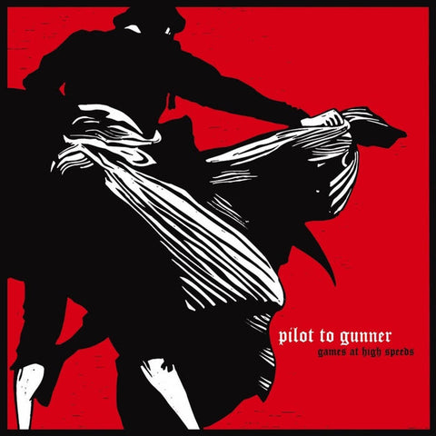 PILOT TO GUNNER - Games At High Speeds LP