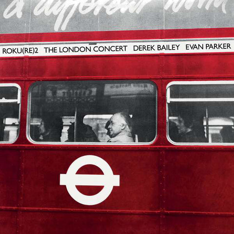 DEREK BAILEY & EVAN PARKER - The London Concert LP