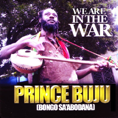PRINCE BUJU - We Are In The War LP