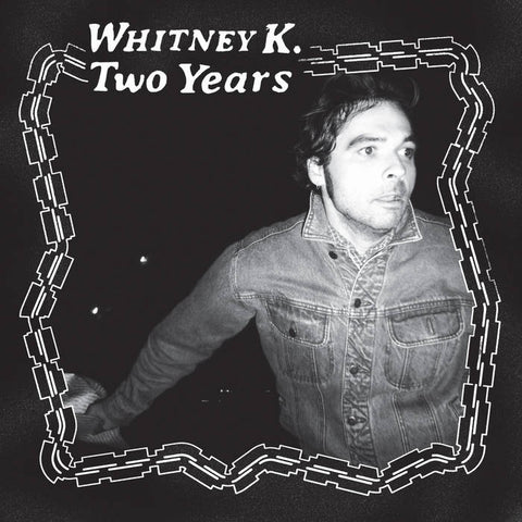 WHITNEY K. - Two Years LP