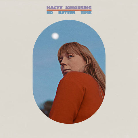 KACEY JOHANSING - No Better Time LP