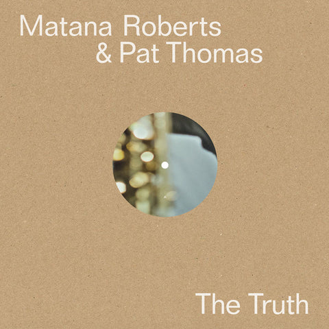 MATANA ROBERTS & PAT THOMAS - The Truth LP