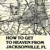 GOSPEL MUSIC - How to Get to Heaven From Jacksonville, FL LP
