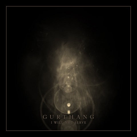 GURTHANG - i will not serve CD
