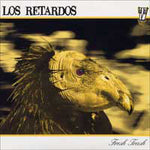 LOS RETARDOS - Fresh Trash LP