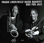 FRANK LOWE / BILLY BANG QUARTET - One For Jazz CD