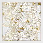 HEY RUIN - poly LP