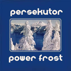 PERSEKUTOR - Power Frost b/w The Twitching Hour 7""