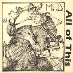 M.F.D. - All Of This 7""