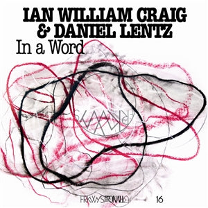 IAN WILLIAM CRAIG & DANIEL LENTZ - Frkwys Vol. 16: In A Word LP