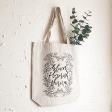 Load image into Gallery viewer, Bloom. Flourish. Thrive. Tote Bag