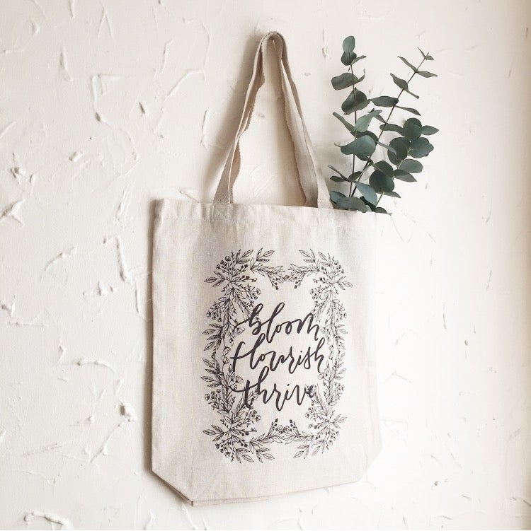 Bloom. Flourish. Thrive. Tote Bag
