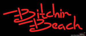 Bitchin Beach Real Neon Glass Tube Neon Sign