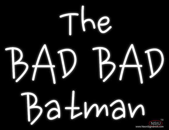 The Bad Batman Real Neon Glass Tube Neon Sign